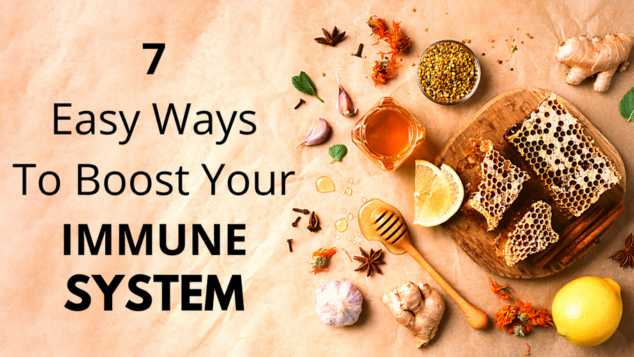 7 Easy Ways To Boost Your Immune System