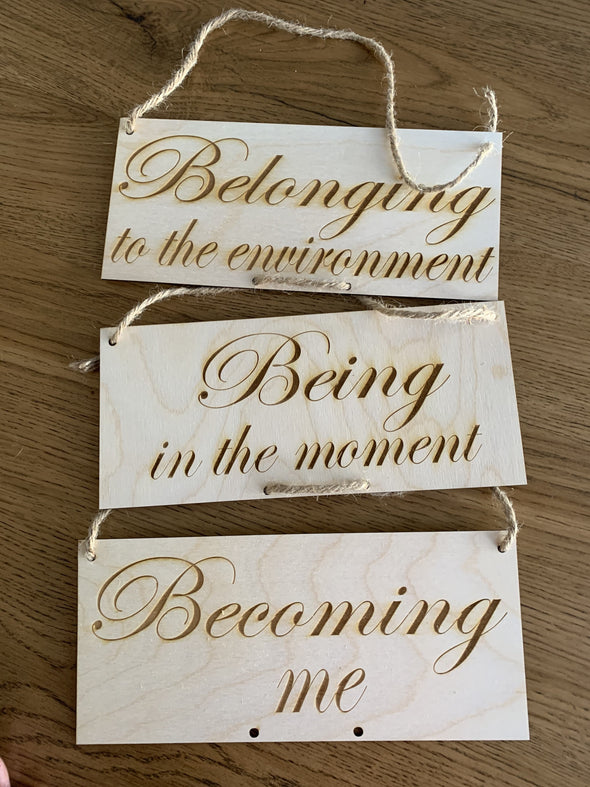 Belonging, Being, Becoming signs - Tiny Memories Laser