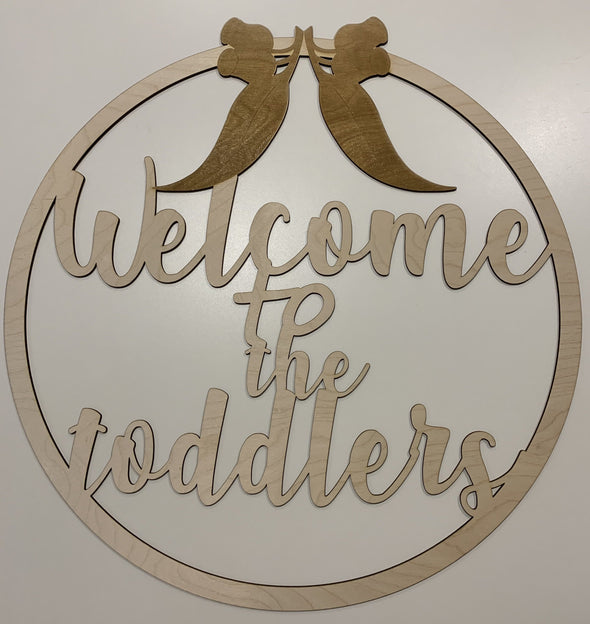 Welcome to the toddlers room name - circle design - Tiny Memories Laser
