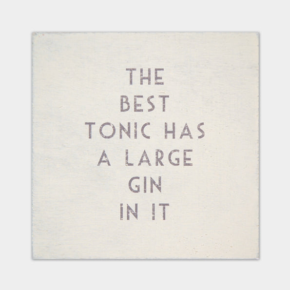 The Best Tonic has Gin! Coaster