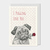"""I pugging love you"" card"