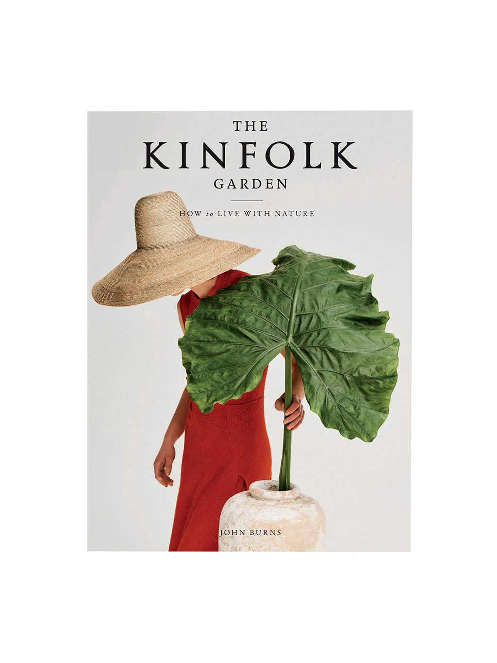 The Kinfolk Garden How To Live With Nature Book