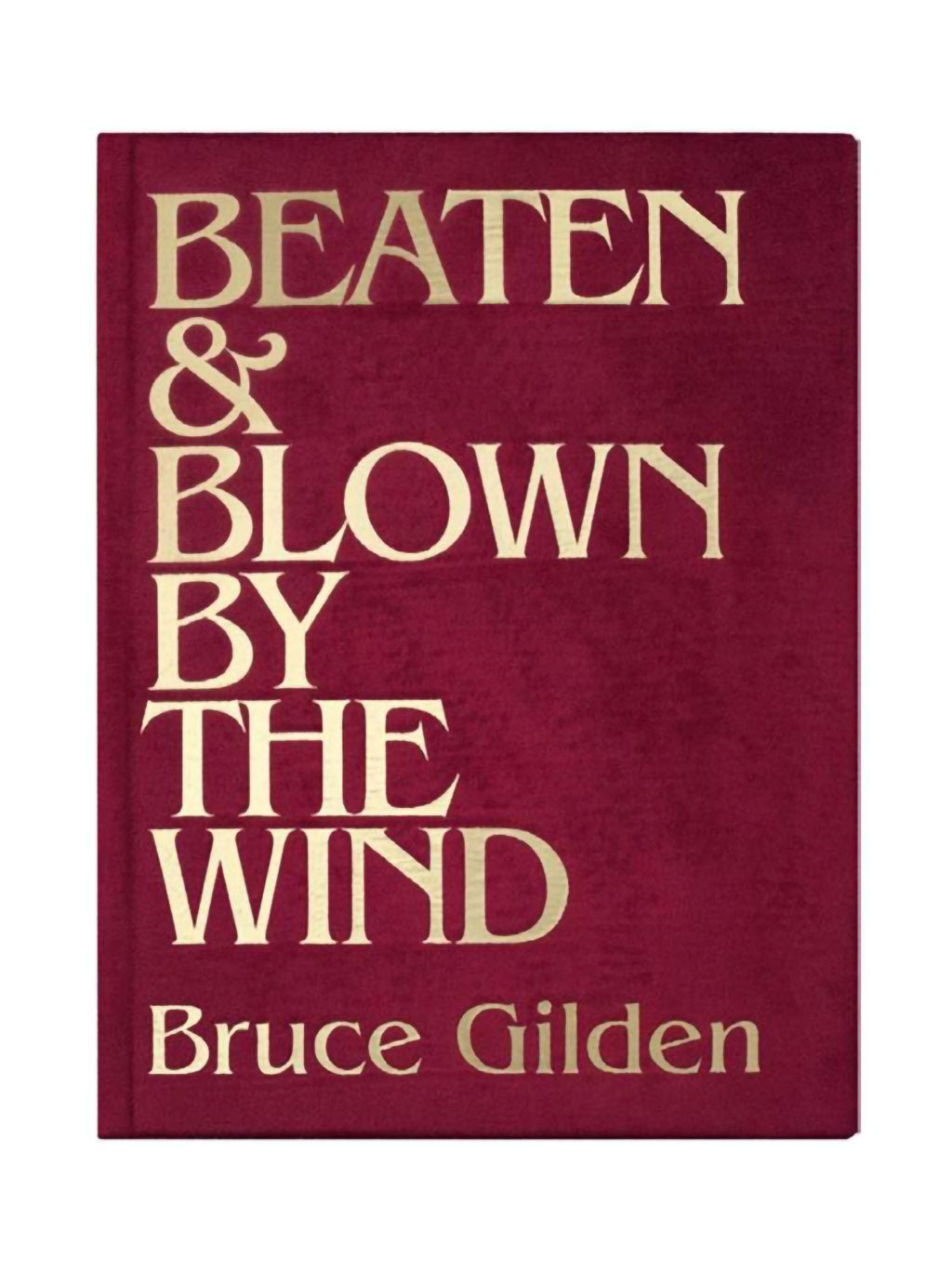 Beaten & Blown By The Wind