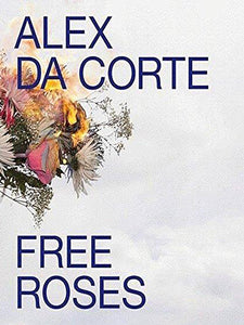 Alex Da Corte: Free Roses Exhibition Catalogue