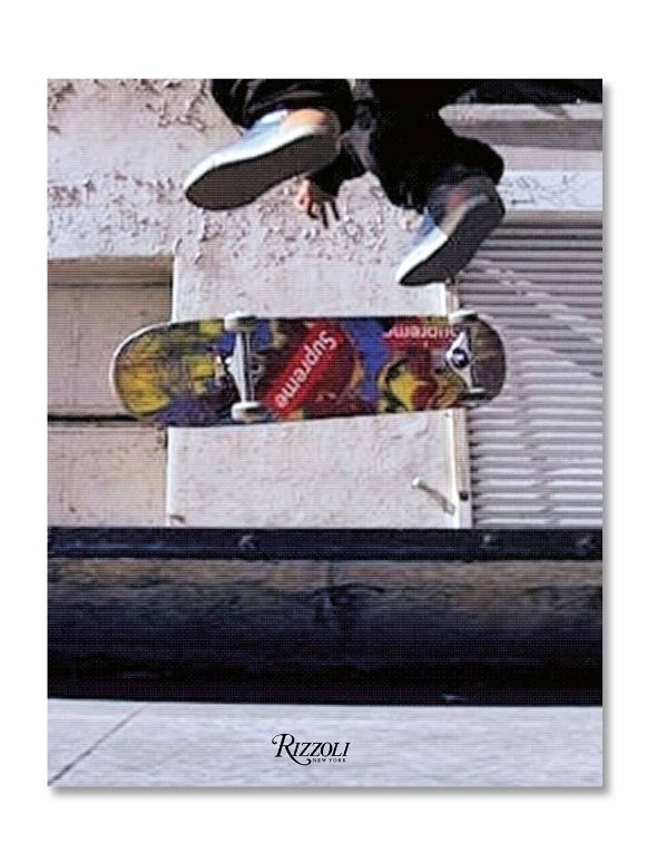 Supreme: Downtown New York Skate Culture Book