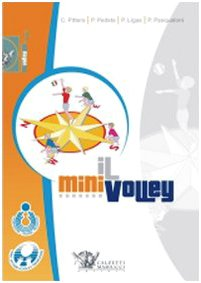 Il minivolley. Fondamenti scientifici e metodologia applicativa. Con DVD