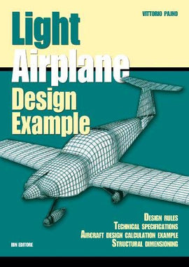 Light airplane design examples. Design rules technical specifications aircraft design calculation example structural dimensioning [Lingua inglese]