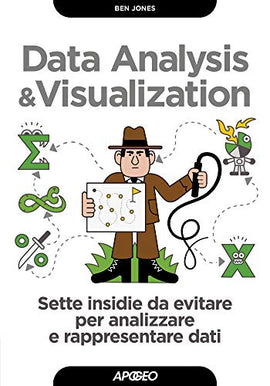 Data analysis & visualization. Sette insidie da evitare per analizzare e rappresentare dati