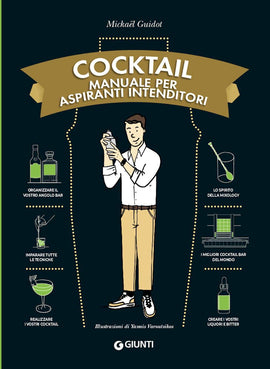 Cocktail. Manuale per aspiranti intenditori
