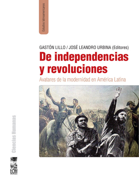 De Independencias y Revoluciones