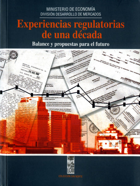 Experiencias regulatorias de una década