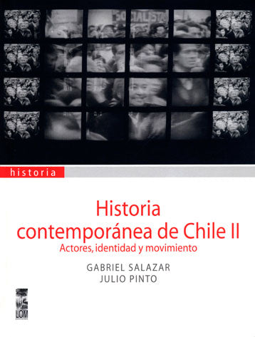 Historia contemporánea de Chile, Vol. 2. Actores, Identidad y Movimientos (2a. Edición)