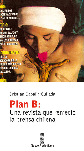 Plan B. Una revista que remeció la prensa chilena