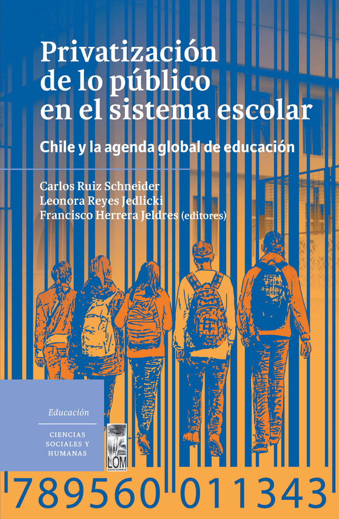 Privatización de lo público en el sistema escolar. Chile y la agenda global de educación