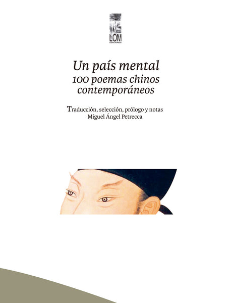 Un país mental. 100 poemas chinos contemporáneos.