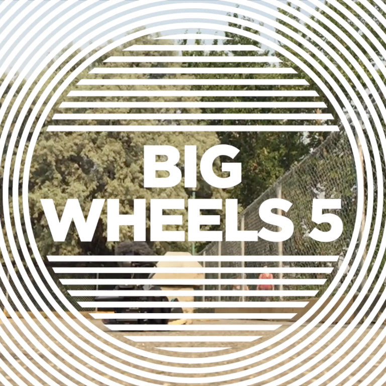 BIG WHEELS 5