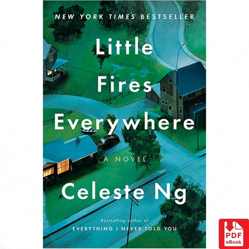 Little Fires Everywhere: A Novel By Celeste Ng ebook PDF