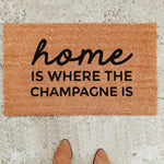 HOME IS WHERE THE CHAMPAGNE IS | WELCOME MAT