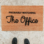 PROBABLY WATCHING THE OFFICE | WELCOME MAT