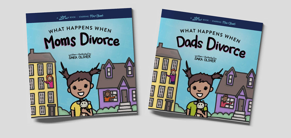What Happens When Moms Divorce and What Happens When Dads Divorce - Books for LGBTQ divorce and separation