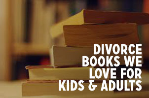 Divorce Books We Love For Kids & Adults