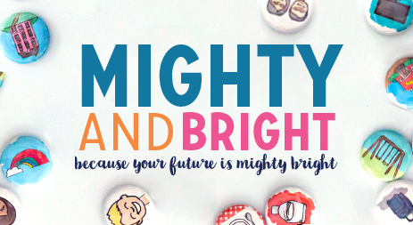 Mighty & Bright