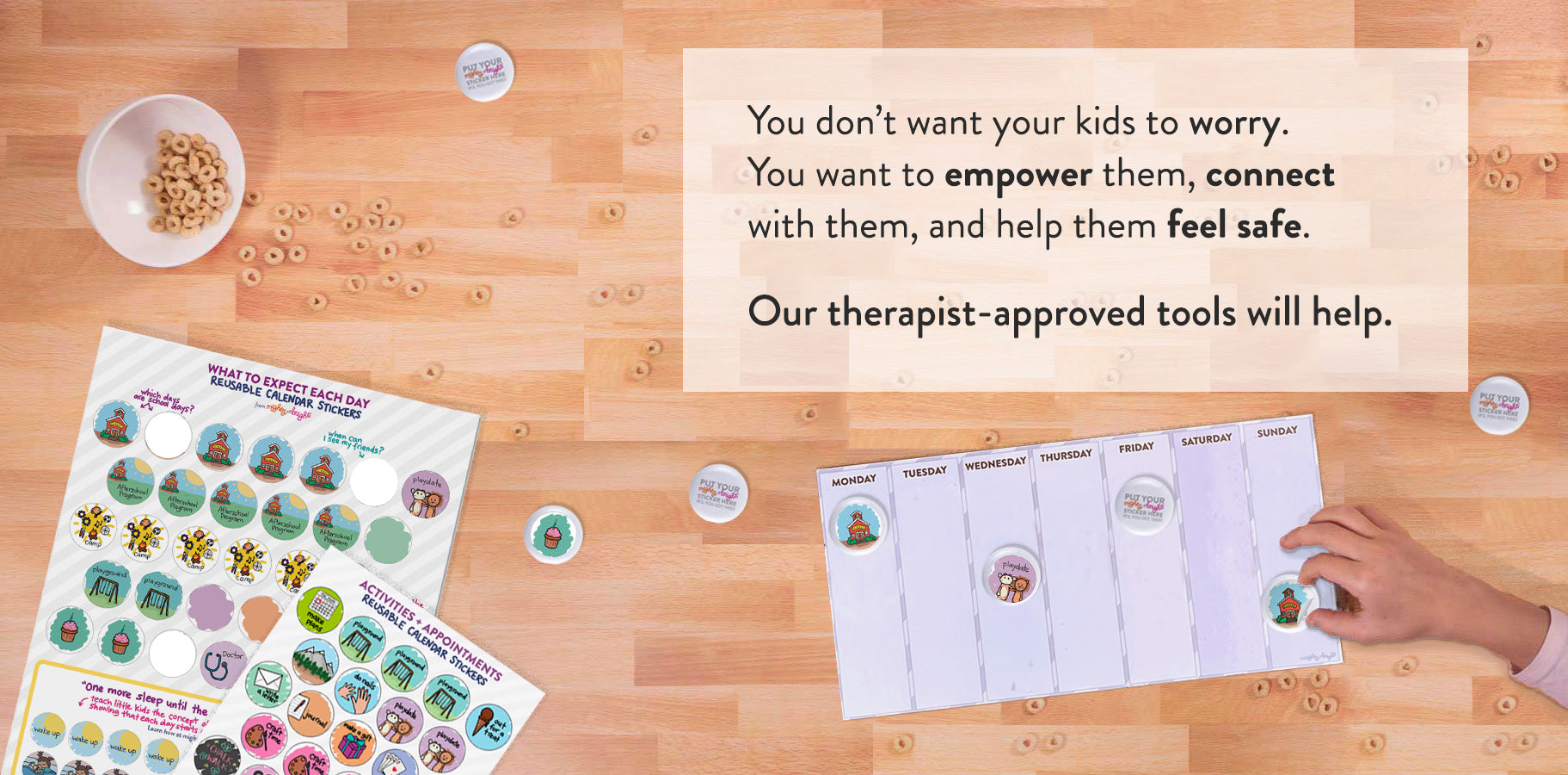 You don't want your kids to worry. You want to empower them, connect  with them, and help them feel safe.  Our therapist-approved tools will help.