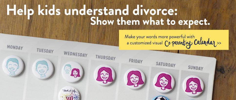 Help kids understand divorce: show them what to expect. Make your words more powerful with a customized visual custody calendar.