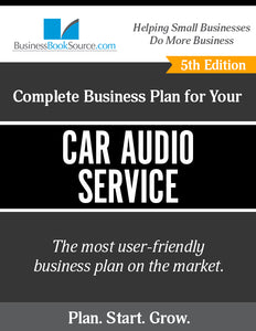 How to Write A Business Plan for a Car Audio Service