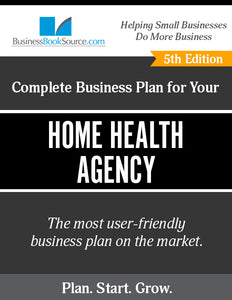 How to Write A Business Plan for a Home Health Care Agency