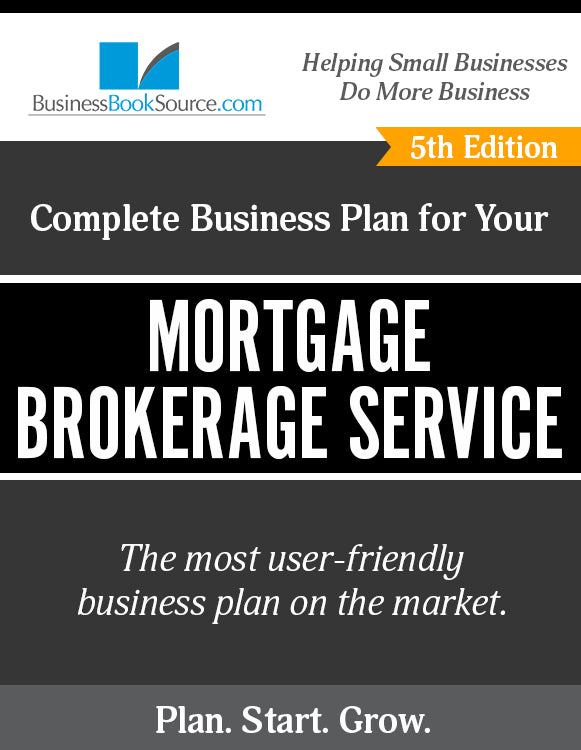 How to Write A Business Plan for a Mortgage Brokerage Business