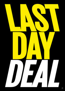 LAST DAY DEAL