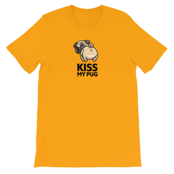 """Kiss My Pug"" - Unisex T-Shirt"