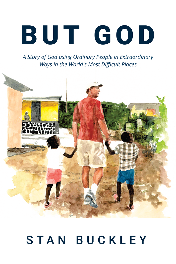 But God - A Story of God using Ordinary People in Extraordinary Ways in the World's Most Difficult Places