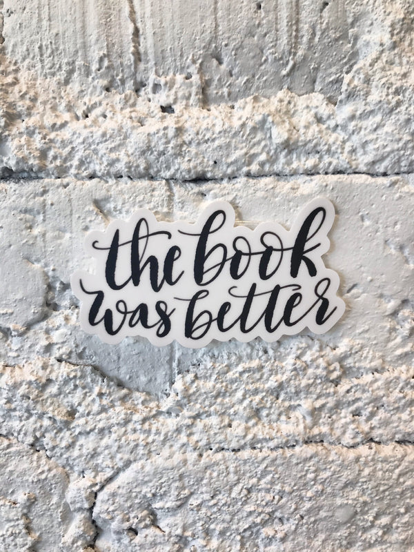 The Book Was Better - Sticker