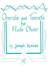 Load image into Gallery viewer, KREINES: Chorale and Toccata for Flute Choir