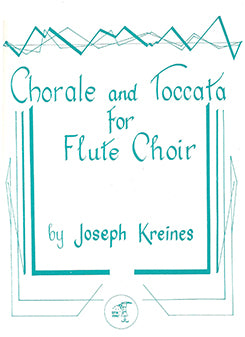KREINES: Chorale and Toccata for Flute Choir