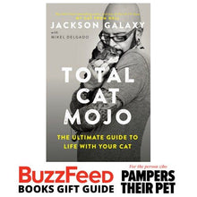 Load image into Gallery viewer, Total Cat Mojo: The Ultimate Guide to Life with Your Cat