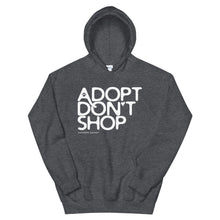 Load image into Gallery viewer, Hoodie: ADOPT DON'T SHOP