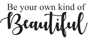 Digital Stamp - Sentiment: Be your own kind of Beautiful