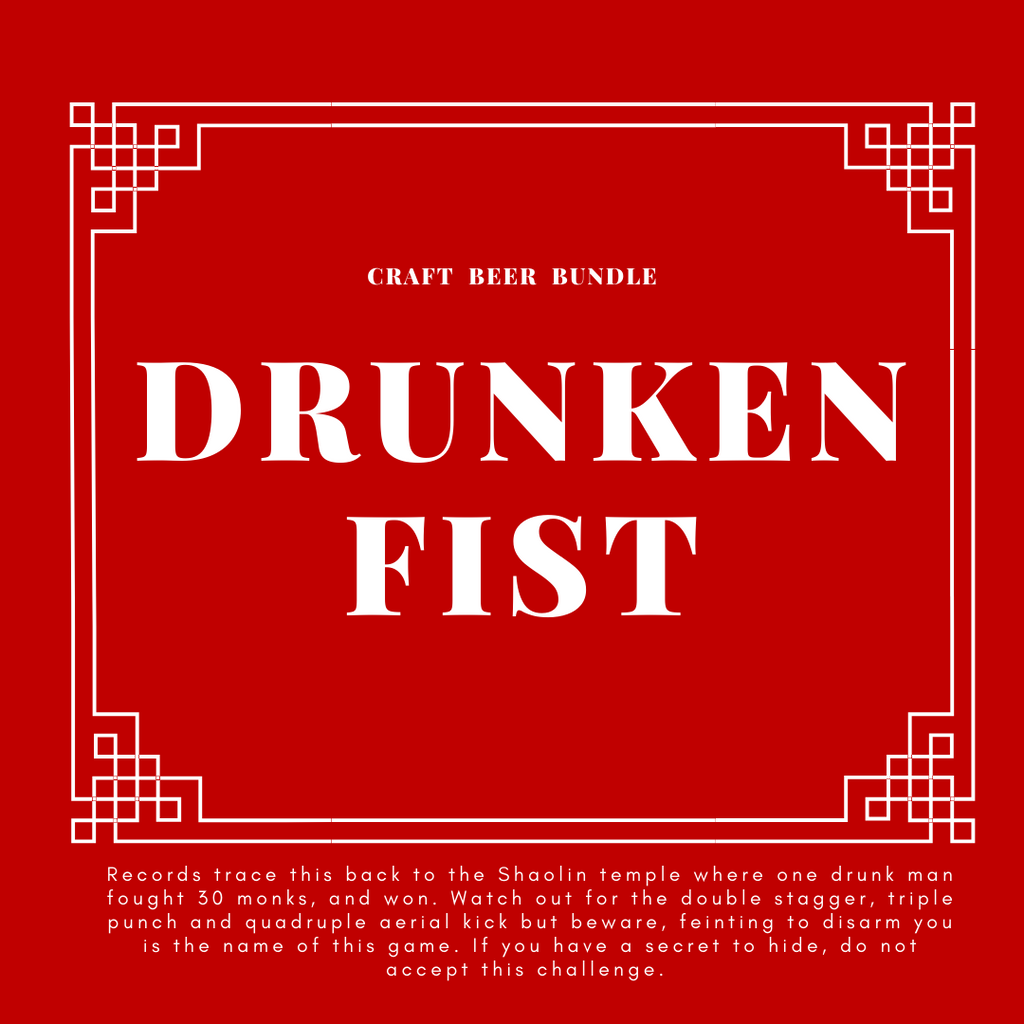 CRAFT BEER BUNDLE: DRUNKEN FIST
