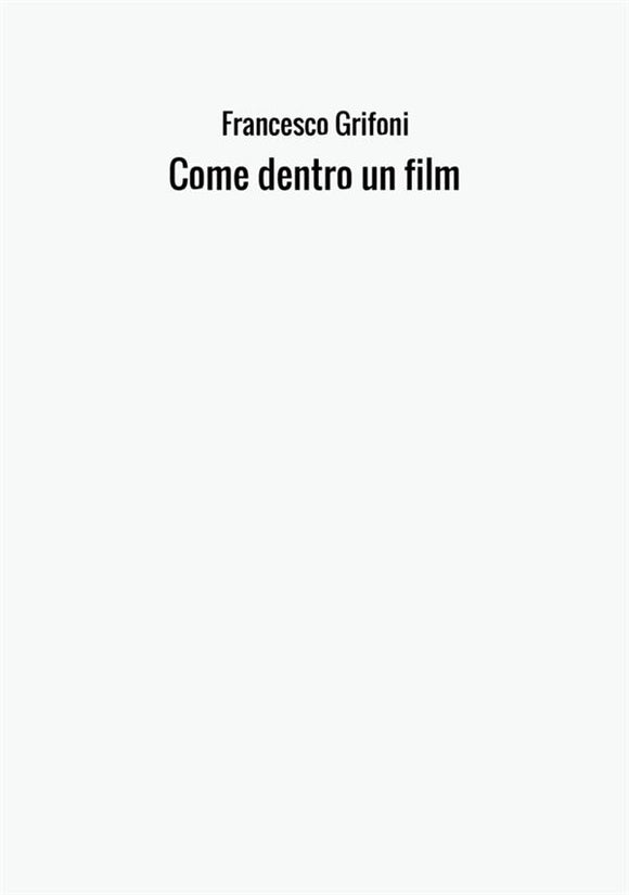 Come dentro un film