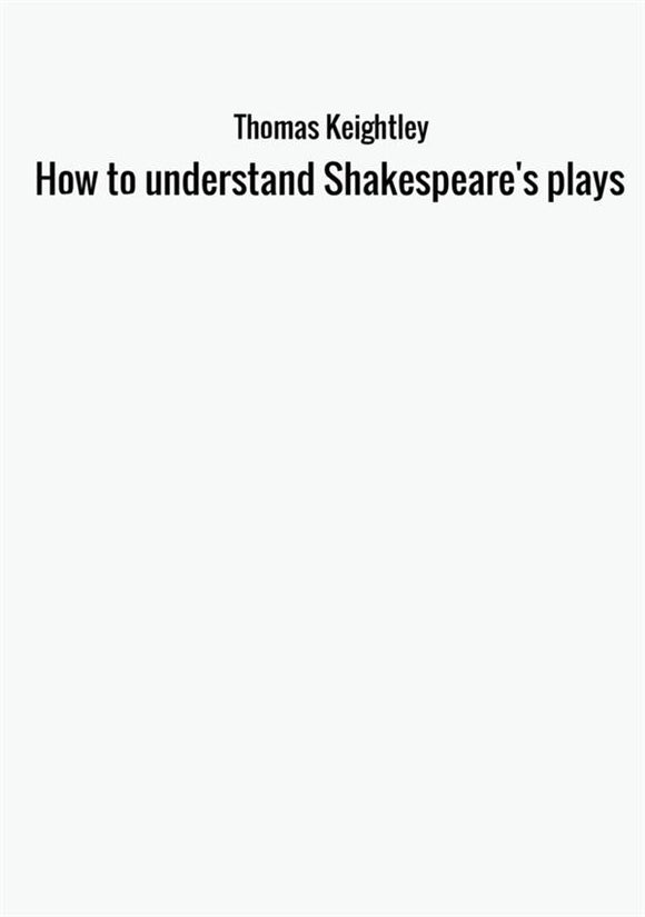 How to understand Shakespeare's plays