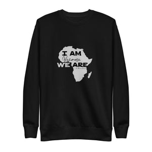 """I Am Because We Are"" Unisex Fleece Pullover"