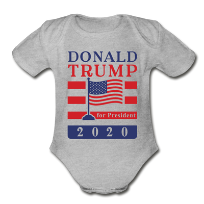 Donald Trump for President 2020 Organic Cotton Baby Onsie - heather gray