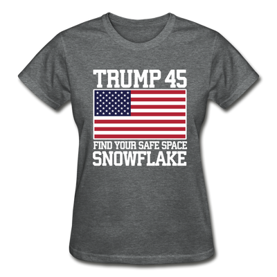 Trump 45 Find Your Safe Space Snowflake Women's T-Shirt - deep heather