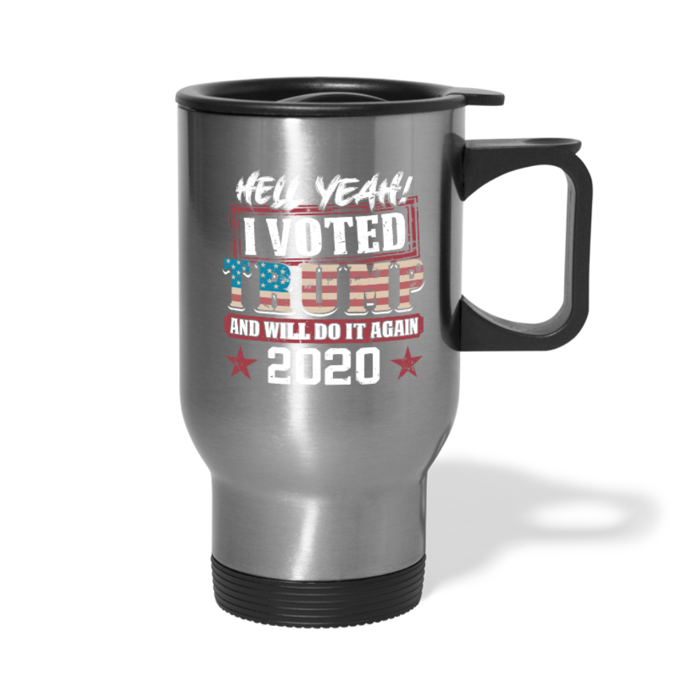 Hell Yeah I Voted Trump 2020 Travel Mug - silver