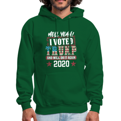 Hell Yeah I Voted Trump Hoodie - forest green