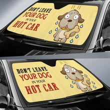 Load image into Gallery viewer, Dont Leave Your Dog in Your Hot Car Funny Car Car Auto Sun Shade 211626 Universal Fit - CarInspirations