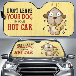Dont Leave Your Dog in Your Hot Car Funny Car Car Auto Sun Shade 211626 Universal Fit - CarInspirations